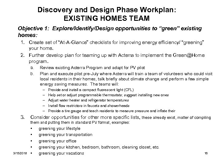 "Discovery and Design Phase Workplan: EXISTING HOMES TEAM Objective 1: Explore/Identify/Design opportunities to ""green"""