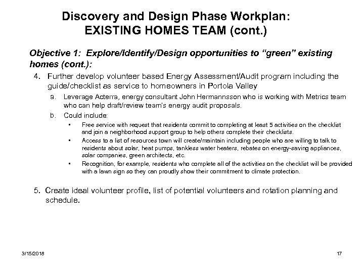 Discovery and Design Phase Workplan: EXISTING HOMES TEAM (cont. ) Objective 1: Explore/Identify/Design opportunities