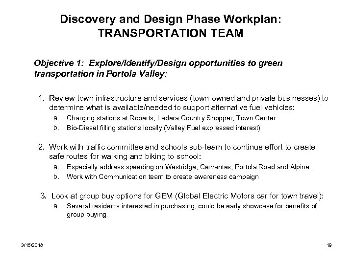 Discovery and Design Phase Workplan: TRANSPORTATION TEAM Objective 1: Explore/Identify/Design opportunities to green transportation