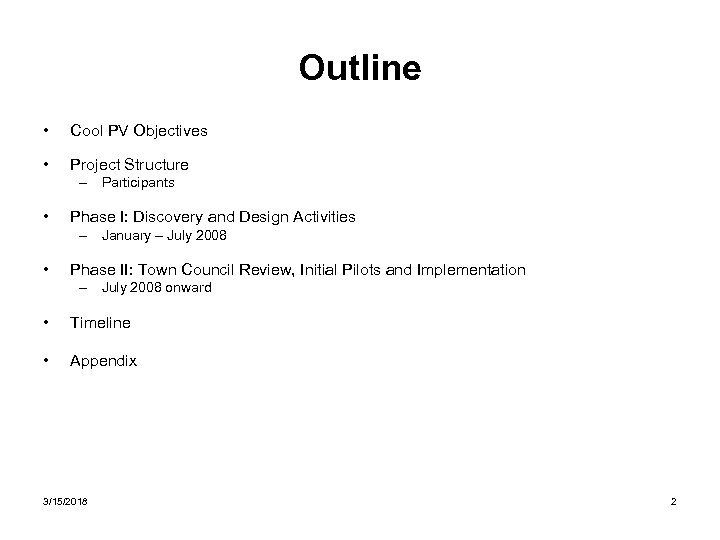 Outline • Cool PV Objectives • Project Structure – Participants • Phase I: Discovery