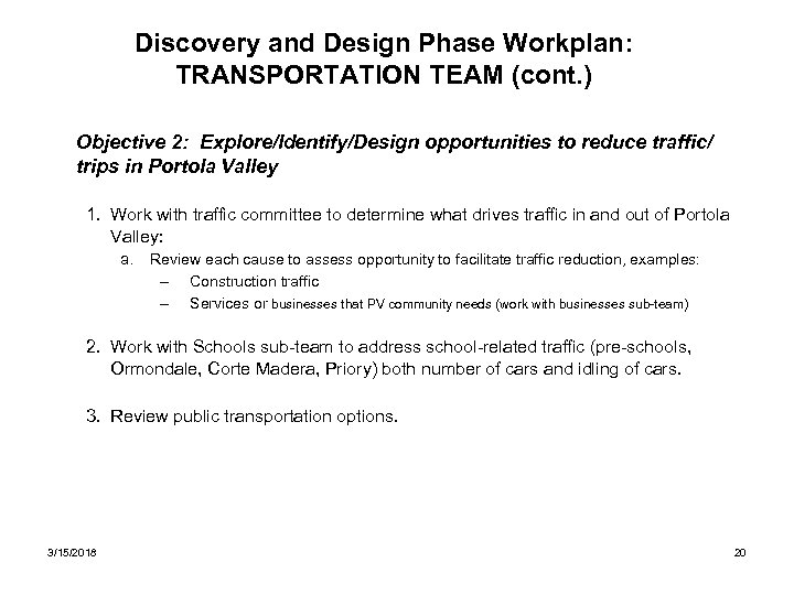 Discovery and Design Phase Workplan: TRANSPORTATION TEAM (cont. ) Objective 2: Explore/Identify/Design opportunities to