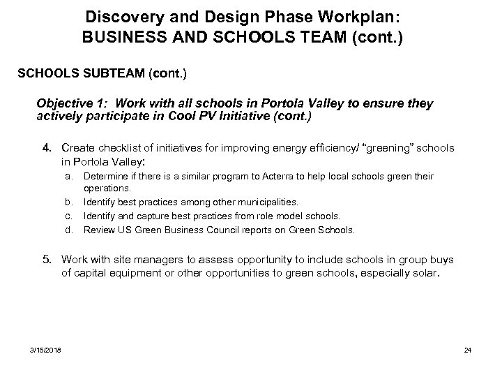 Discovery and Design Phase Workplan: BUSINESS AND SCHOOLS TEAM (cont. ) SCHOOLS SUBTEAM (cont.