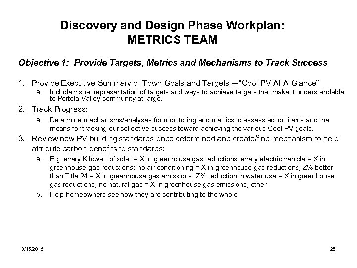 Discovery and Design Phase Workplan: METRICS TEAM Objective 1: Provide Targets, Metrics and Mechanisms
