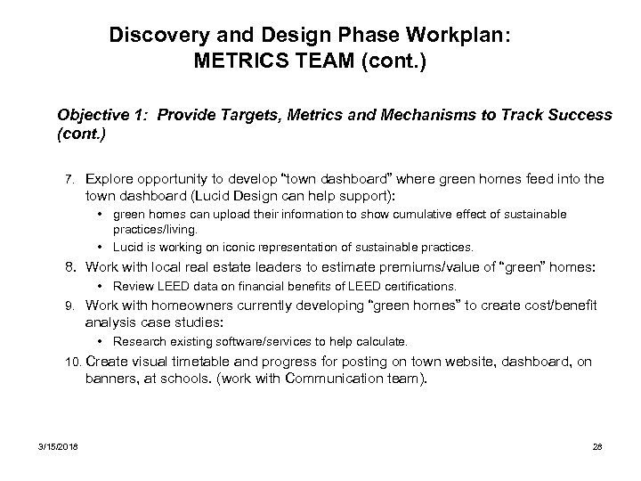 Discovery and Design Phase Workplan: METRICS TEAM (cont. ) Objective 1: Provide Targets, Metrics
