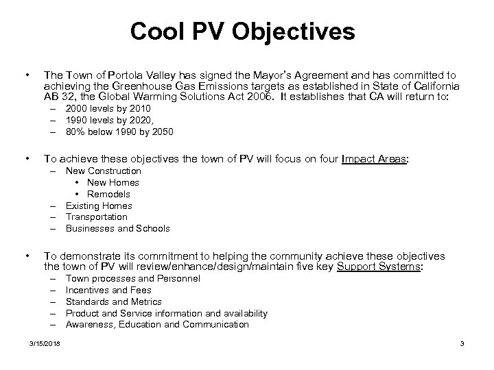 Cool PV Objectives • The Town of Portola Valley has signed the Mayor's Agreement