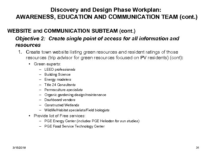 Discovery and Design Phase Workplan: AWARENESS, EDUCATION AND COMMUNICATION TEAM (cont. ) WEBSITE and