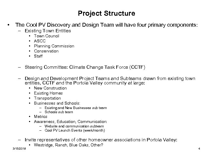 Project Structure • The Cool PV Discovery and Design Team will have four primary