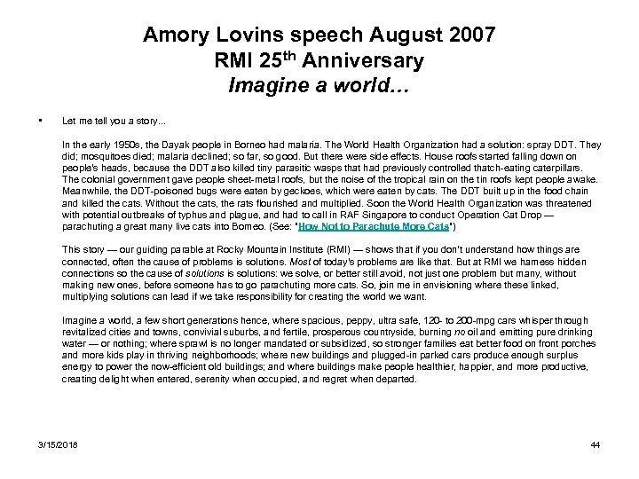 Amory Lovins speech August 2007 RMI 25 th Anniversary Imagine a world… • Let