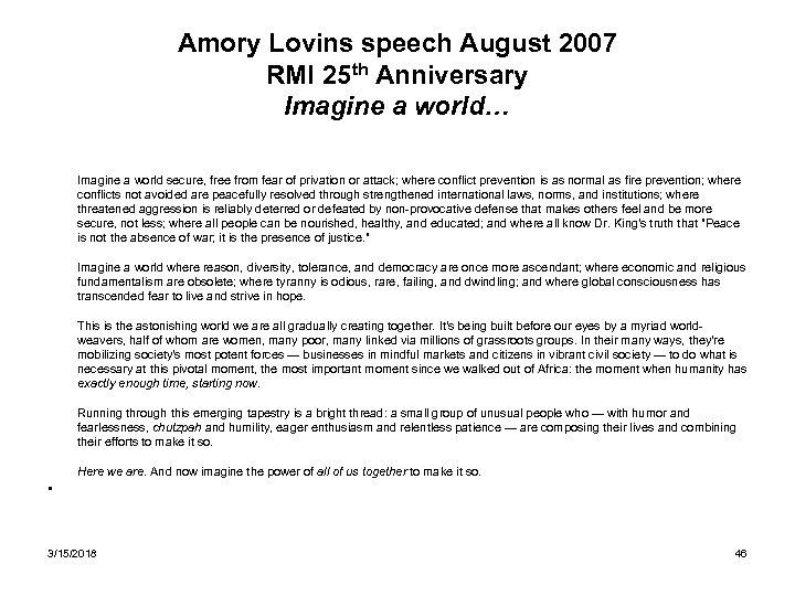 Amory Lovins speech August 2007 RMI 25 th Anniversary Imagine a world… Imagine a
