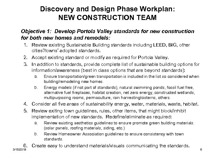 Discovery and Design Phase Workplan: NEW CONSTRUCTION TEAM Objective 1: Develop Portola Valley standards