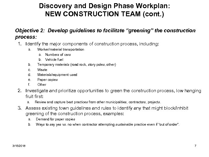 Discovery and Design Phase Workplan: NEW CONSTRUCTION TEAM (cont. ) Objective 2: Develop guidelines