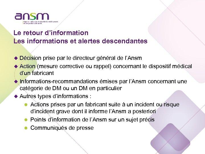 Le retour d'information Les informations et alertes descendantes u Décision prise par le directeur