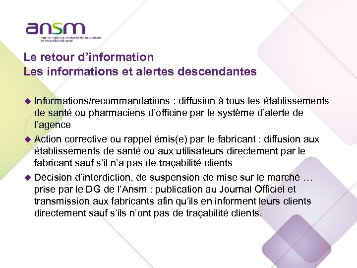 Le retour d'information Les informations et alertes descendantes u Informations/recommandations : diffusion à tous