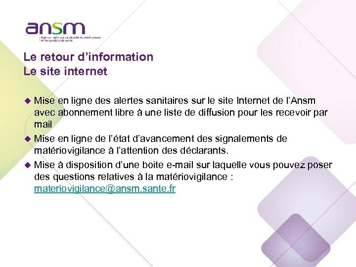Le retour d'information Le site internet u Mise en ligne des alertes sanitaires sur