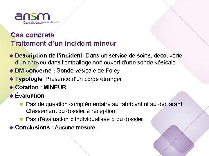 Cas concrets Traitement d'un incident mineur u Description de l'incident : Dans un service