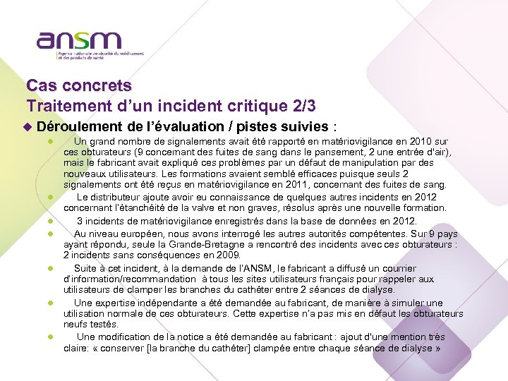 Cas concrets Traitement d'un incident critique 2/3 u Déroulement de l'évaluation / pistes suivies
