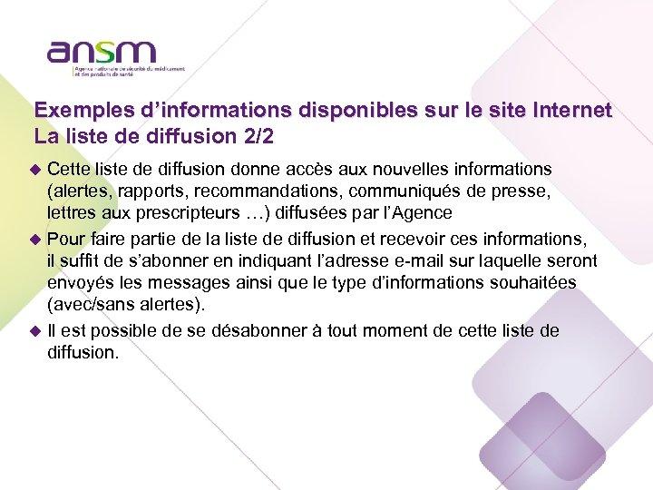 Exemples d'informations disponibles sur le site Internet La liste de diffusion 2/2 u Cette