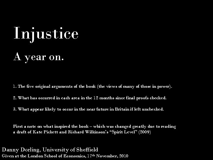 Injustice A year on. 1. The five original arguments of the book (the views