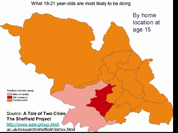 By home location at age 15 Source: A Tale of Two Cities The Sheffield