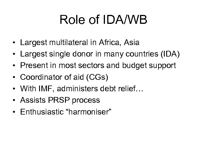 Role of IDA/WB • • Largest multilateral in Africa, Asia Largest single donor in