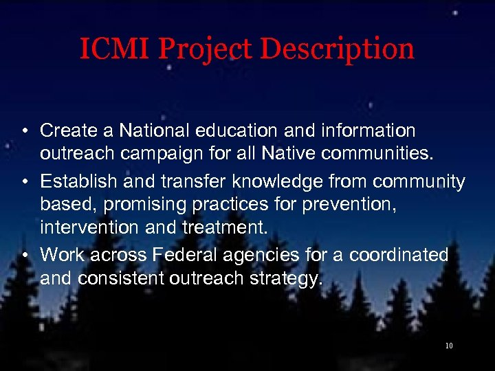 ICMI Project Description • Create a National education and information outreach campaign for all