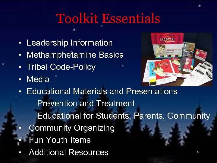 Toolkit Essentials • Leadership Information • Methamphetamine Basics • Tribal Code-Policy • Media •