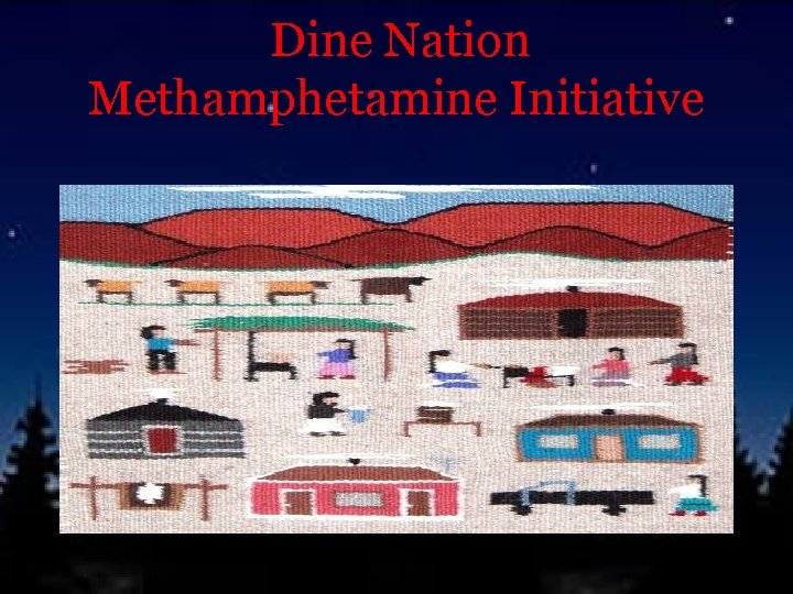 Dine Nation Methamphetamine Initiative