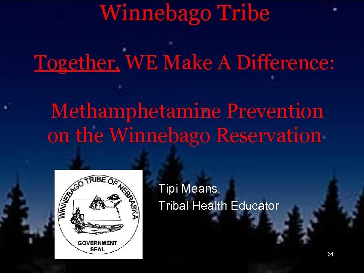 Winnebago Tribe Together, WE Make A Difference: Methamphetamine Prevention on the Winnebago Reservation Tipi