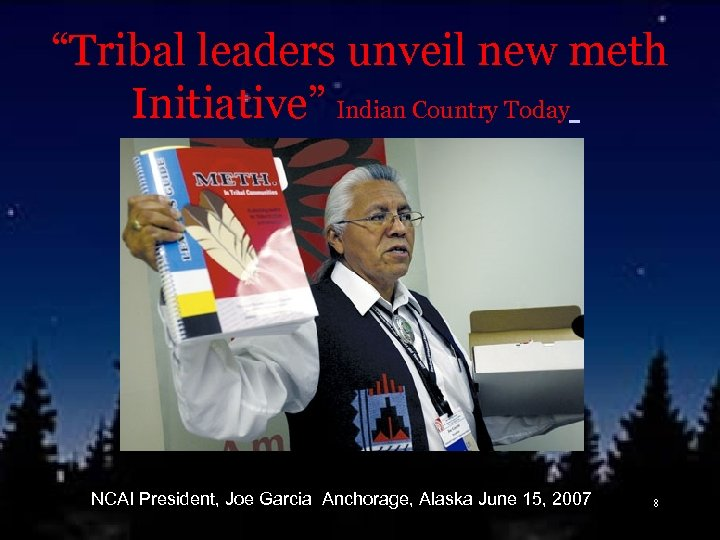 """Tribal leaders unveil new meth Initiative"" Indian Country Today NCAI President, Joe Garcia Anchorage,"