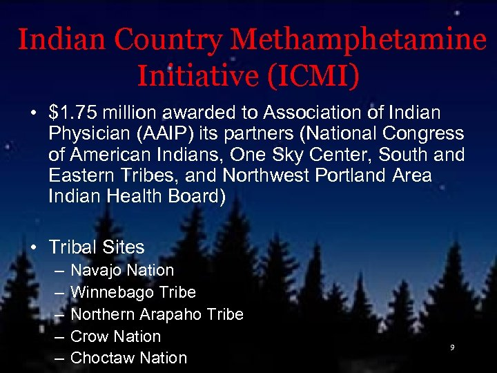 Indian Country Methamphetamine Initiative (ICMI) • $1. 75 million awarded to Association of