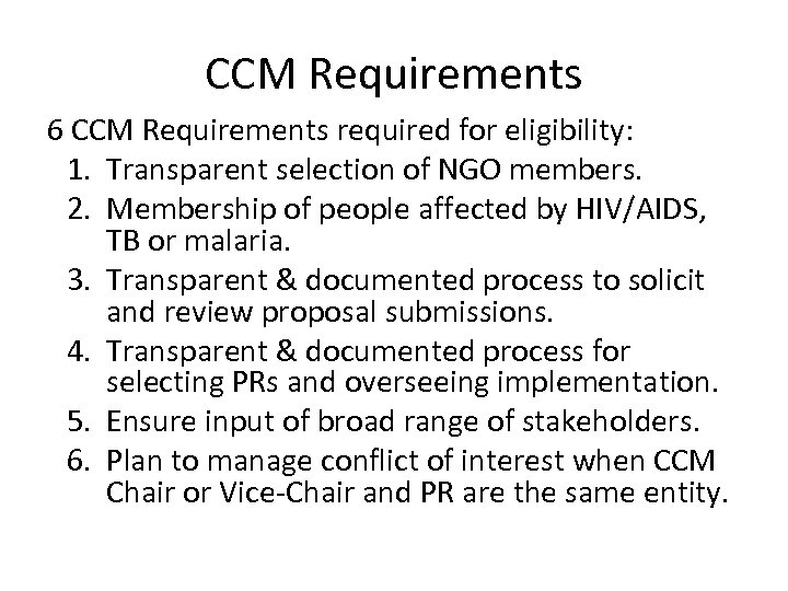 CCM Requirements 6 CCM Requirements required for eligibility: 1. Transparent selection of NGO members.