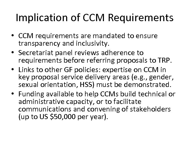 Implication of CCM Requirements • CCM requirements are mandated to ensure transparency and inclusivity.