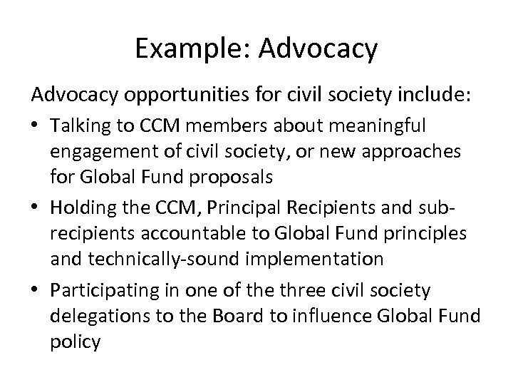 Example: Advocacy opportunities for civil society include: • Talking to CCM members about meaningful