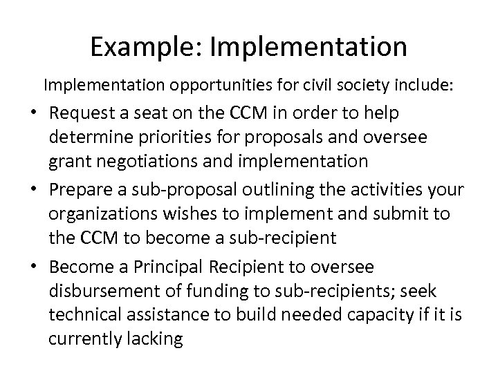 Example: Implementation opportunities for civil society include: • Request a seat on the CCM