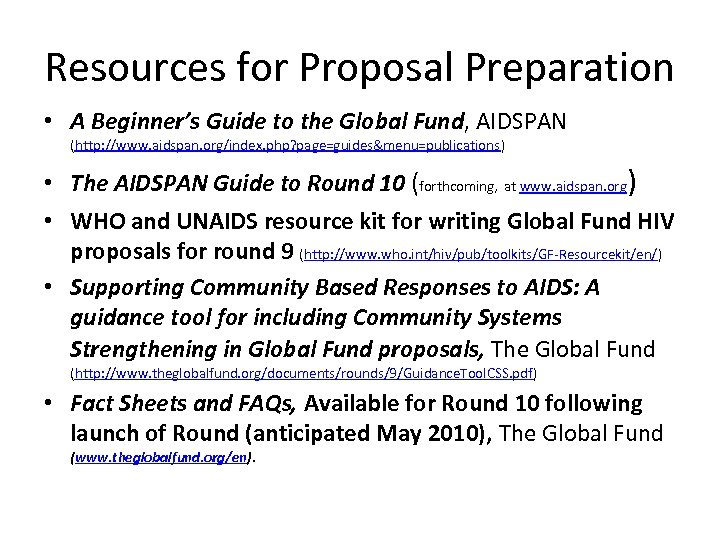 Resources for Proposal Preparation • A Beginner's Guide to the Global Fund, AIDSPAN (http:
