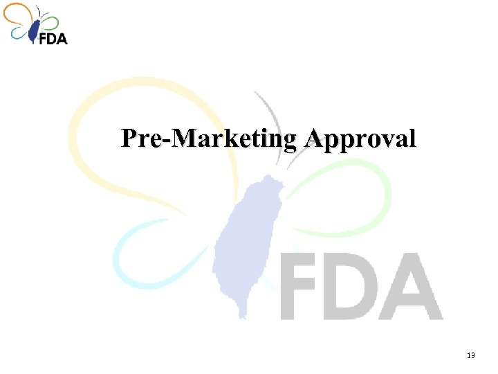 Pre-Marketing Approval 13