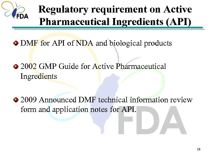 Regulatory requirement on Active Pharmaceutical Ingredients (API) DMF for API of NDA and biological