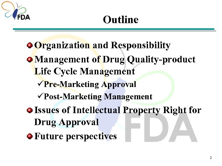 Outline Organization and Responsibility Management of Drug Quality-product Life Cycle Management üPre-Marketing Approval üPost-Marketing
