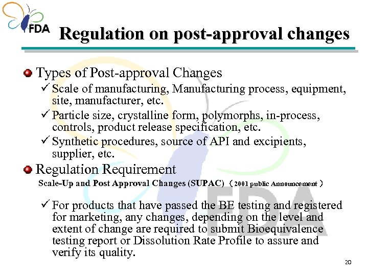 Regulation on post-approval changes Types of Post-approval Changes ü Scale of manufacturing, Manufacturing process,