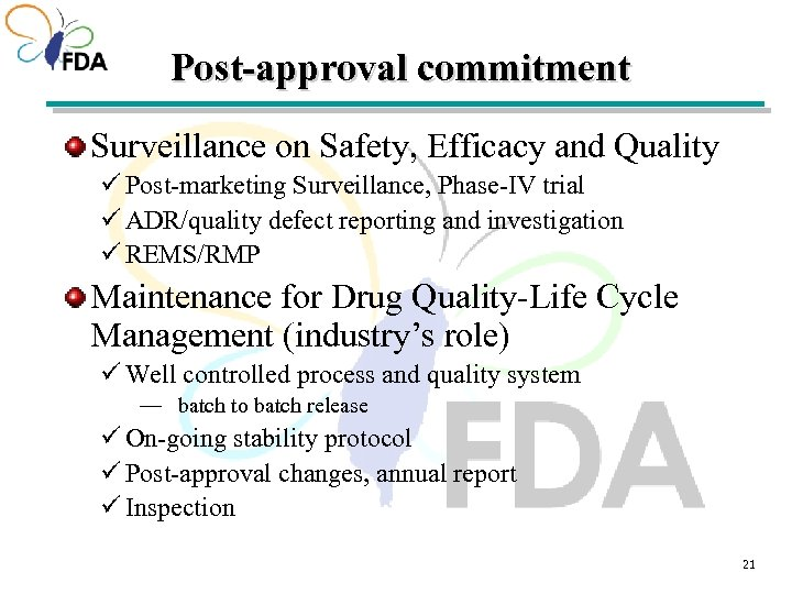 Post-approval commitment Surveillance on Safety, Efficacy and Quality ü Post-marketing Surveillance, Phase-IV trial ü