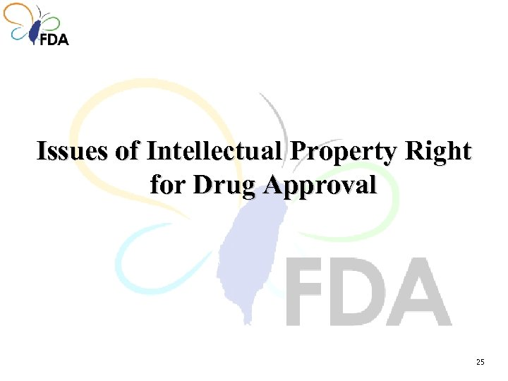 Issues of Intellectual Property Right for Drug Approval 25