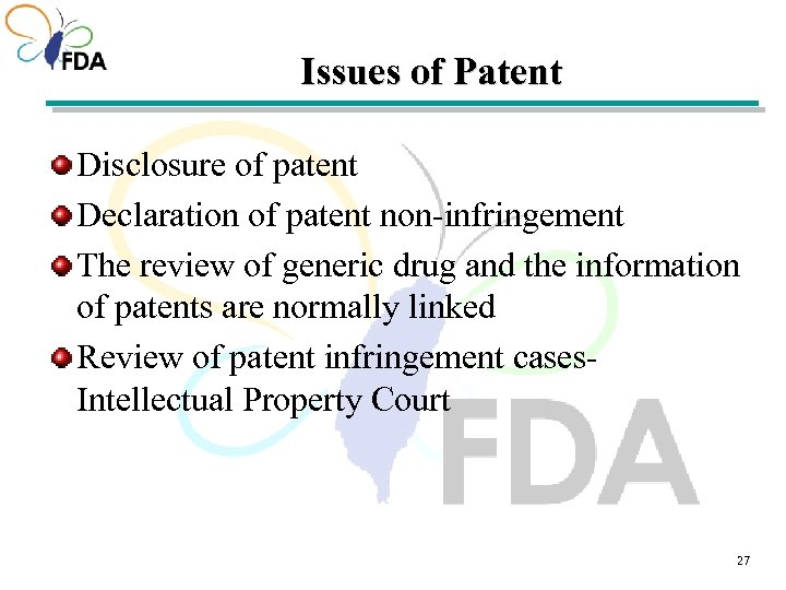 Issues of Patent Disclosure of patent Declaration of patent non-infringement The review of generic