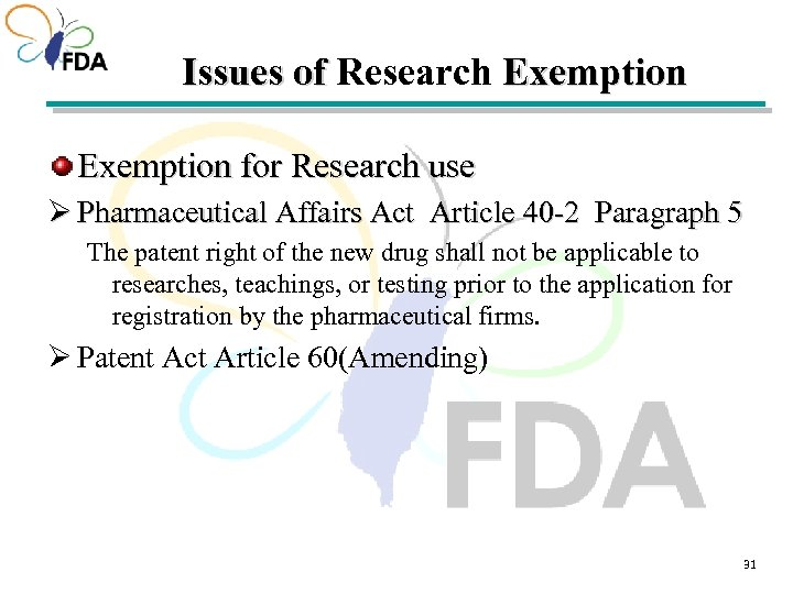 Issues of Research Exemption for Research use Ø Pharmaceutical Affairs Act Article 40 -2