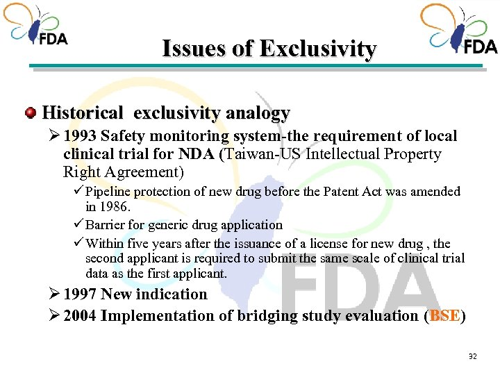 Issues of Exclusivity Historical exclusivity analogy Ø 1993 Safety monitoring system-the requirement of local