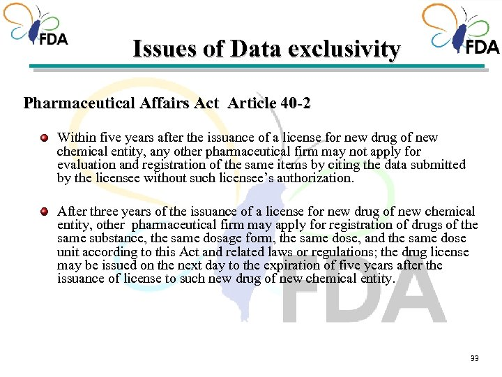 Issues of Data exclusivity Pharmaceutical Affairs Act Article 40 -2 Within five years after