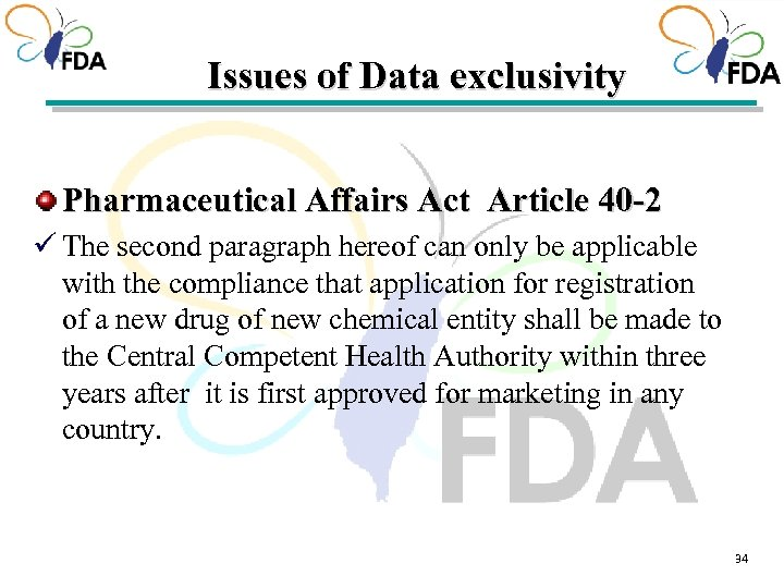 Issues of Data exclusivity Pharmaceutical Affairs Act Article 40 -2 ü The second paragraph