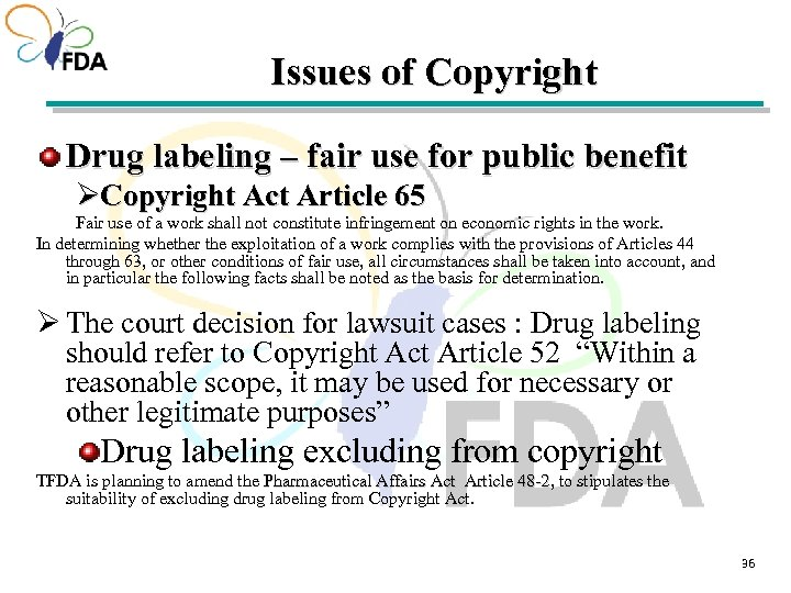 Issues of Copyright Drug labeling – fair use for public benefit ØCopyright Act Article