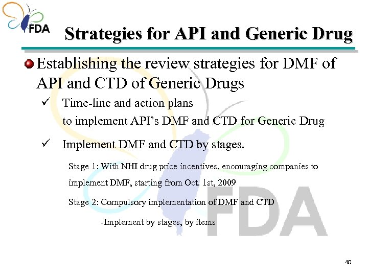 Strategies for API and Generic Drug Establishing the review strategies for DMF of API