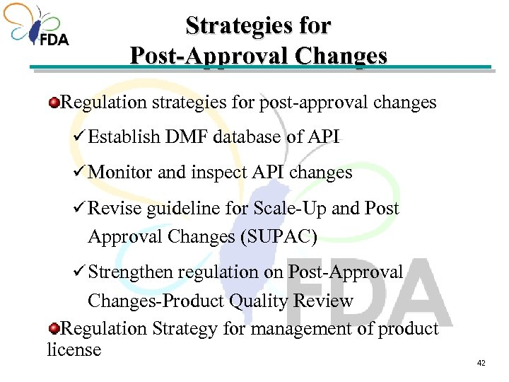 Strategies for Post-Approval Changes Regulation strategies for post-approval changes ü Establish DMF database of