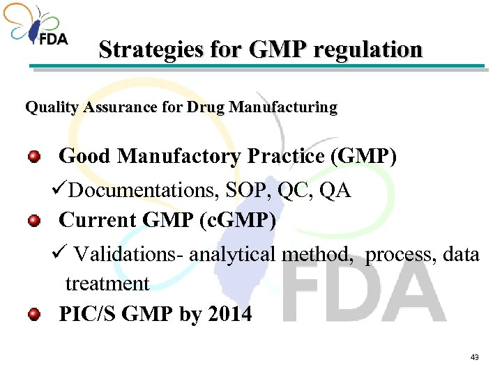 Strategies for GMP regulation Quality Assurance for Drug Manufacturing Good Manufactory Practice (GMP) üDocumentations,